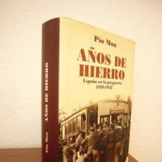Libros de segunda mano: PÍO MOA: AÑOS DE HIERRO. ESPAÑA EN LA POSGUERRA 1939-1945 (LA ESFERA DE LOS LIBROS, 2008) TAPA DURA. Lote 211489340