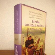 Libros de segunda mano: ESPAÑA: SOCIEDAD, POLÍTICA Y CIVILIZACIÓN (SIGLOS XIX-XX) ARETÉ, 2001. J.M. JOVER Y OTROS. PERFECTO.. Lote 211494560