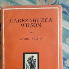 Libros de segunda mano: CABEZA HUECA WILSON MARK TWAIN 1944. Lote 211494627