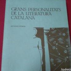 Libros de segunda mano: GRANS PERSONALITATS DE LA LITERATURA CATALANA ANTONI COMAS. Lote 211495850