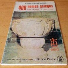 """Libros de segunda mano: LIBRO """"400 NOMES GALEGOS PRA HOMES E MULLERES"""" XAIME SEIXAS SUBIRÁ. 1977 1°EDICION. Lote 211498787"""
