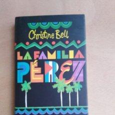 Libros de segunda mano: LA FAMILIA PÉREZ - CHRISTINE BELL. Lote 211499005