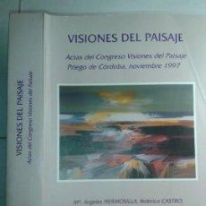 Libros de segunda mano: VISIONES DEL PAISAJE ACTAS CONGRESO PRIEGO DE CÓRDOBA 1997 VARIOS UNIVERSIDAD DE CÓRDOBA. Lote 211499449