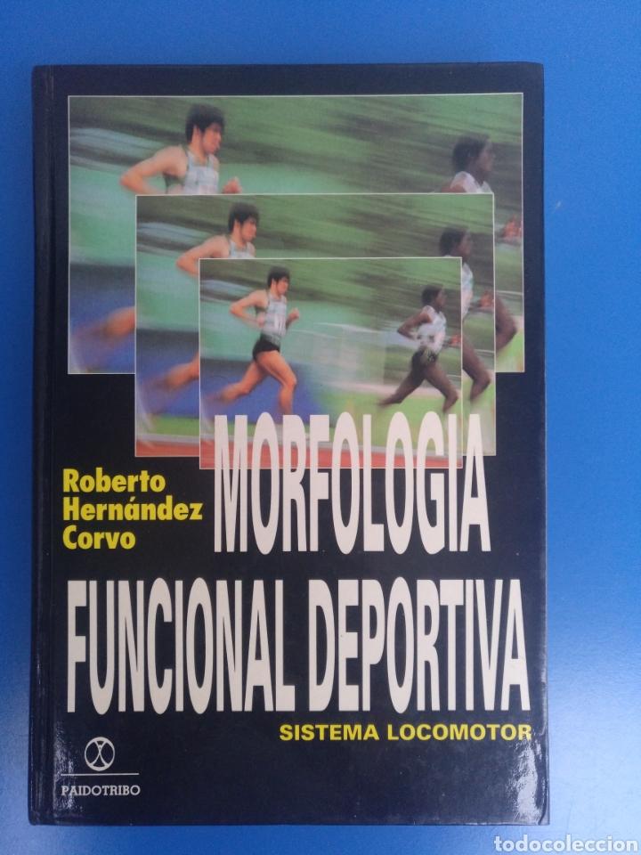 LIBRO MORFOLOGIA FUNCIONAL DEPORTIVA, SISTEMA LOCOMOTOR,AUTOR ROBERTO HERNÁNDEZ CORVO (Libros de Segunda Mano - Ciencias, Manuales y Oficios - Otros)