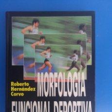 Libros de segunda mano: LIBRO MORFOLOGIA FUNCIONAL DEPORTIVA, SISTEMA LOCOMOTOR,AUTOR ROBERTO HERNÁNDEZ CORVO. Lote 211506386
