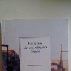 "Libros de segunda mano: ""PARLERÍAS DE UN BILBAINO FISGÓN"", LUIS DEL OLMO. BIZKAIKO GAIAK, TEMAS VIZCAINOS.. Lote 211514604"