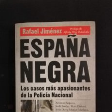 Libros de segunda mano: ESPAÑA NEGRA - LOS CASOS MAS APASIONANTES DE LA POLICÍA NACIONAL - RAFAEL JIMÉNEZ. Lote 211514824