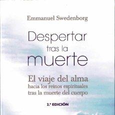 Libros de segunda mano: DESPERTAR TRAS LA MUERTE - EMMANUEL SWEDENBORG. Lote 211522665