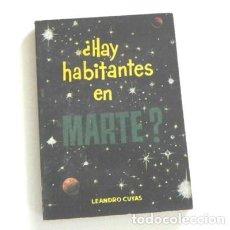 Libros de segunda mano: ¿ HAY HABITANTES EN MARTE ?- LIBRO LEANDRO CUYAS - LIBRITO DE COLECCIÓN PULGA - MISTERIO EXOBIOLOGÍA. Lote 211556237