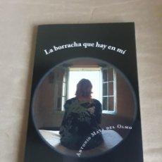 Libros de segunda mano: LA BORRACHA QUE HAY EN MI . ANTONIO MATA DEL OLMO.. Lote 211558939