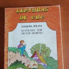 Libros de segunda mano: LECTURAS DE ORO * EZEQUIEL SOLANA * ED. ESCUELA ESPAÑOLA S.A. 1983 * FORMATO GRANDE. Lote 211562617