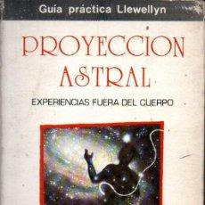 Libros de segunda mano: DENNING / PHILLIPS : PROYECCIÓN ASTRAL EXPERIENCIAS FUERA DEL CUERPO (LLEVELLYN CÁRCAMO , 1981). Lote 211570144