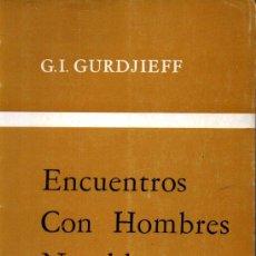 Libros de segunda mano: GURDJIEFF : ENCUENTROS CON HOMBRES NOTABLES (HACHETTE ARGENTINA, 1972). Lote 211570764