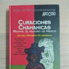 Libros de segunda mano: CURACIONES CHAMÁNICAS. PACHITA, EL MILAGRO DE MÉXICO - JACOBO GRINBERG-ZYLERBAUM. Lote 211572366