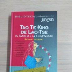 Libros de segunda mano: TAO TE KING DE LAO-TSE, EL TAOÍSMO Y LA INMORTALIDAD. POR ANTONIO MEDRANO. Lote 211572807