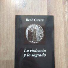 Libros de segunda mano: LA VIOLENCIA Y LO SAGRADO. RENÉ GIRARD.. Lote 211572855