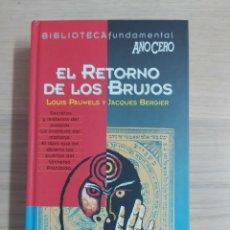 Libros de segunda mano: EL RETORNO DE LOS BRUJOS LOUIS PAUWELS. Lote 211573265