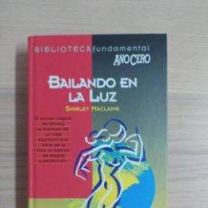 Libros de segunda mano: BAILANDO EN LA LUZ - SHIRLEY MACLAINE. Lote 211573749