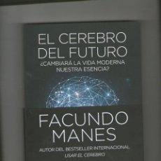 Libros de segunda mano: EL CEREBRO DEL FUTURO - FACUNDO MANES - EDITORIAL PAIDÓS. Lote 211576216