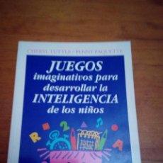 Libri di seconda mano: JUEGOS IMAGINATIVOS PARA DESARROLLAR LA INTELIGENCIA DE LOS NIÑOS. EST9B5. Lote 211603559