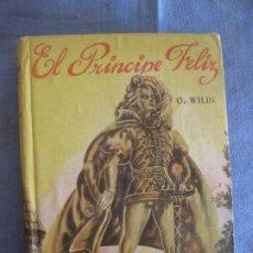 Libros de segunda mano: OSCAR WILDE, EL PRINCIPE FELIZ. EDITORIAL ACME BUENOS AIRES 1ª EDICION OCTUBRE 1953.. Lote 211605241
