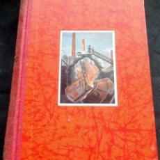Libros de segunda mano: TU Y EL ACERO - VOLKMAR MUTHESIUS - EDITORIAL LABOR - DESARROLLO Y PODERIO UNIVERSAL SIDERURGIA. Lote 211613949