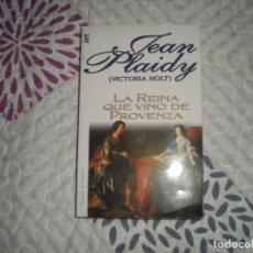 Libros de segunda mano: LA REINA QUE VINO DE PROVENZA;JEAN PLAIDY;PLAZA & JANÉS; 1996. Lote 211614049