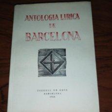 Libros de segunda mano: ANTOLOGIA LIRICA DE BARCELONA, TORRELL DE REUS BARCELONA 1950. Lote 211614769