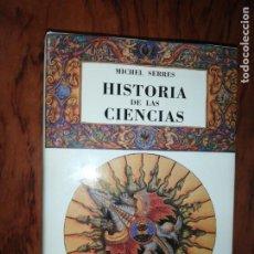 Libros de segunda mano: HISTORIA DE LAS CIENCIAS. - MICHEL SERRES.. Lote 211616380