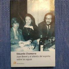 Libros de segunda mano: CHAMORRO, EDUARDO: JUAN BENET Y EL ALIENTO DEL ESPÍRITU SOBRE LAS AGUAS. Lote 211617061