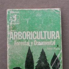 Libros de segunda mano: ARBORICULTURA FORESTAL Y ORNAMENTAL ALEJO RIGAU. Lote 211622155