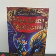 Libros de segunda mano: GERONIMO STILTON - EL GRAN REGRESO AL REINO DE LA FANTASÍA. (ENVÍO 4,31€). Lote 211627214