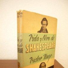 Libros de segunda mano: VICTOR HUGO: VIDA Y OBRA DE SHAKESPEARE (BUENOS AIRES, CLARIDAD, 1963) MUY BUEN EJEMPLAR. Lote 211640355