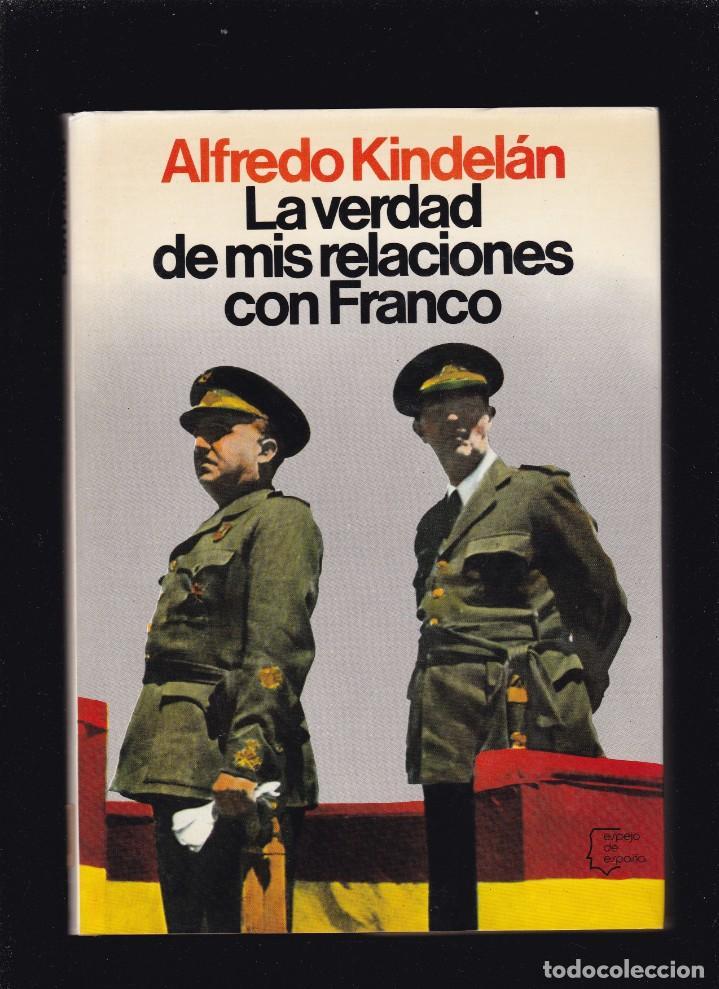 ALFREDO KINDELÁN - LA VERDAD DE MIS RELACIONES CON FRANCO - ED. PLANETA 1981 / ILUSTRADO (Libros de Segunda Mano - Historia - Otros)