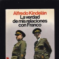 Libros de segunda mano: ALFREDO KINDELÁN - LA VERDAD DE MIS RELACIONES CON FRANCO - ED. PLANETA 1981 / ILUSTRADO. Lote 211671726