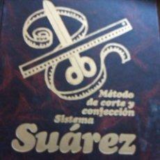 Libros de segunda mano: MÉTODO DE CORTE Y CONFECCIÓN SUÁREZ. Lote 211675076