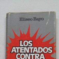 Libros de segunda mano: LOS ATENTADOS CONTRA FRANCO. ELISEO BAYO. TDK383. Lote 211676795
