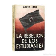 Libros de segunda mano: LA REBELIÓN DE LOS ESTUDIANTES (APUNTES PARA UNA HISTORIA DEL ALEGRE S.E.U.) / DAVID JATO / ((1953)). Lote 211689516
