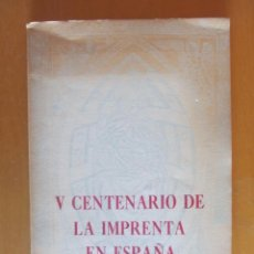 Libros de segunda mano: V CENTENARIO DE LA IMPRENTA EN ESPAÑA. TARRAGONA 1474-1974. ED. C.I.T.E. TARRAGONA 1974. Lote 211697261