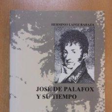 Libros de segunda mano: JOSE DE PALAFOX Y SU TIEMPO / HERMINIO LAFOZ RABAZA / DEDICATORIA DEL AUTOR. Lote 211722655