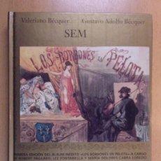 Libros de segunda mano: SEM.LOS BORBONES EN PELOTA / VALERIANO BÉCQUER - GUSTAVO ADOLFO BÉCQUER / 1991. EDICIONES EL MUSEO... Lote 211723926