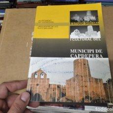 Libros de segunda mano: ESTUDI SOCIAL I CULTURAL DEL MUNICIPI DE CAPDEPERA . AJUNTAMENT DE CAPDEPERA . 2001 . MALLORCA. Lote 211730824