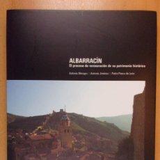 Libros de segunda mano: ALBARRACÍN. EL PROCESO DE RESTAURACIÓN DE SU PATRIMONIO HISTORICO / VV.AA. / 2005. Lote 211768763