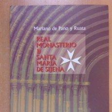 Libros de segunda mano: REAL MONASTERIO DE SANTA MARÍA DE SIJENA / MARIANO DE PANO Y RUATA / 2004. Lote 211800061