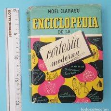 Libros de segunda mano: ENCICLOPEDIA DE LA CORTESIA MODERNA, NOEL CLARASO, DE GASSO 1ª EDICION 1955 377 PAGINAS. Lote 211811082