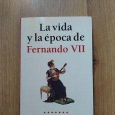 Libri di seconda mano: LA VIDA Y LA ÉPOCA DE FERNANDO VII. MARÍA PILAR QUERALT.. Lote 211843780
