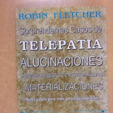 Livros em segunda mão: SORPRENDENTES CASOS DE TELEPATIA, ALUCINACIONES, DESDOBLAMIENTO... / ROBIN FLETCHER / 1992.HUMANITAS. Lote 211961911