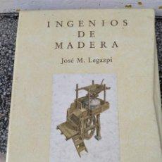 Libri di seconda mano: LIBRO INGENIOS DE MADERA JOSE M.LEGAZPI. Lote 211979071
