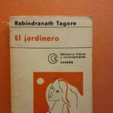 Livros em segunda mão: EL JARDINERO. RABINDRANATH TAGORE. EDITORIAL LOSADA. Lote 211993628