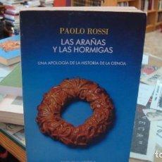 Libros de segunda mano: LAS ARAÑAS Y LAS HORMIGAS. UNA APOLOGÍA DE LA HISTORIA DE LA CIENCIA - PAOLO ROSSI. Lote 212005676